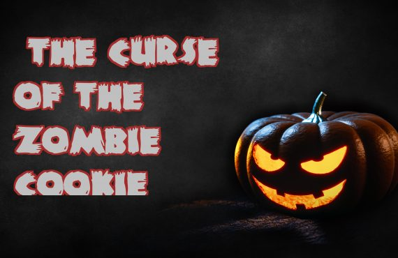 The curse of the zombie cookie