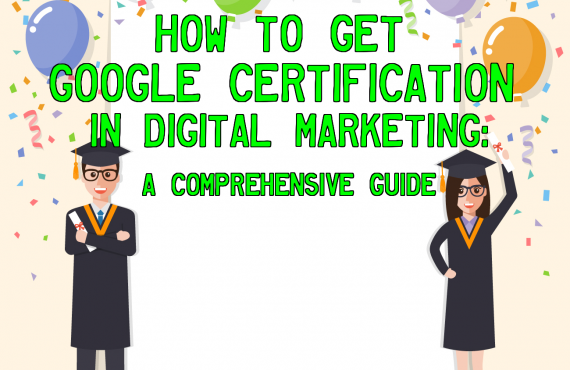 How to get google certification in digital marketing